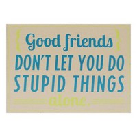 """Good Friends Don't Let You"" Wall Decor"