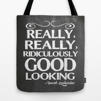 Really, really, ridiculously good looking (Zoolander). Tote Bag by John Medbury (LAZY J Studios)