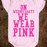 ON WEDNESDAYS WE WEAR PINK BABY