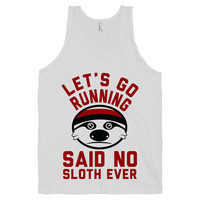 Sloths Hate Running - Team, Fitness, Exercise, Memes, Nerd, Lazy, Womens, Shirts, Tank Tops, Clothing, Printed on American Apparel.