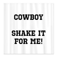 COWBOY SHAKE IT FOR ME! Shower Curtain