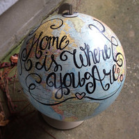 Home is Where You Are handwritten customizable globe