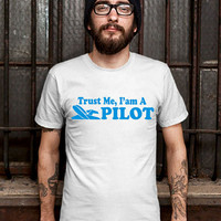 Funny Pilot Gift Tshirt Mens Shirt Trust Me I'm A PILOT Airlines Mens T-shirt Tshirt Mens Design T Shirt for Men (Various Color Available)