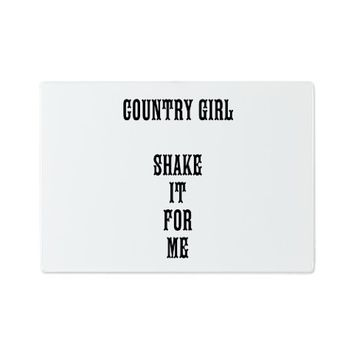 COUNTRY GIRL SHAKE IT FOR ME Cutting Board