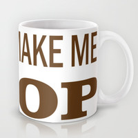 COFFEE MAKES ME POOP. Mug by quality products