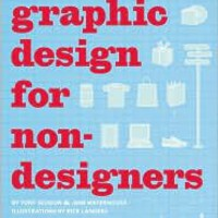 Graphic Design for Nondesigners, Tony Seddon, (9780811868310) Paperback - Barnes & Noble