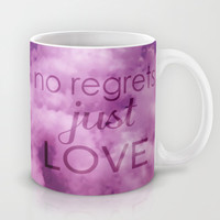 No regrets, just love Mug by Louise Machado