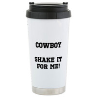 COWBOY SHAKE IT FOR ME! Stainless Steel Travel Mug