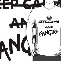Keep Calm and Fangirl