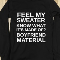 Feel My Sweater Know What It's Made Of? Boyfriend Material