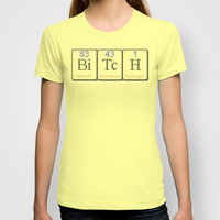 BiTcH T-shirt by LacyDermy