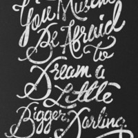 Dream a little bigger, darling... Art Print by LEGITIMVS MAXIMVS