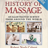 The History of Massage: An Illustrated Survey from around the World Paperbackby Robert Noah Calvert (Author)