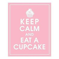 KEEP CALM AND EAT A CUPCAKE 8x10 PrintColor Pink by KeepCalmShop