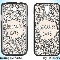Because Cat--Samsung Galaxy S3 Samsung Galaxy S4 Samsung Case Samsung Note 3 Samsung Cover Galaxy S4 Case Galaxy S3Case Galaxy Case