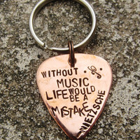 "Without Music Life would be a Mistake - Nietzsche -1"" Guitar pick keychain - Made to Order-"