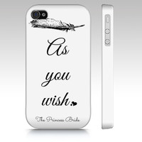 "The Princess Bride Premium Phone Case - White - iPhone Case 4/4S/5 & Samsung Galaxy - Literary Phone Case - ""As you wish."" Phone Cover"