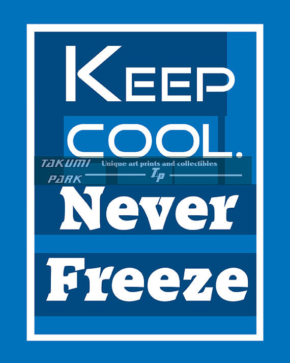 Keep cool, Never Freeze, Reddit, Motivational Quote, Funny Wall Art ...