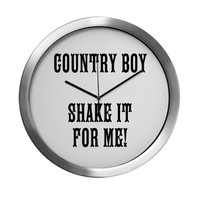 COUNTRY BOY SHAKE IT FOR ME! Modern Wall Clock