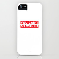 You can't sit with us iPhone & iPod Case by Deadly Designer