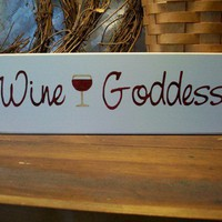 Wine Goddess Funny Wood Sign for Her | CountryWorkshop - Housewares on ArtFire