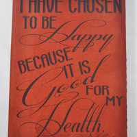 I have chosen to be Happy because it is Good for my Health, Personal Journal, Blank Book, Journal