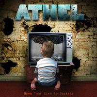 "Athelmusic â?? ""Open Your Eyes to Society"" Pre-Order Debut full length CD 5/8/12"