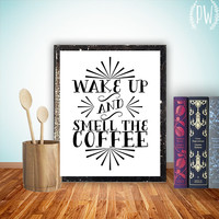Kitchen Art Printable wall decor print, coffee typography poster, digital wall art - wake up and smell the coffee diy pdf jpeg